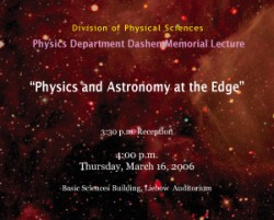 "Physics Department Dashen Memorial Lecture: ""Physics and Astronomy at the Edge"""